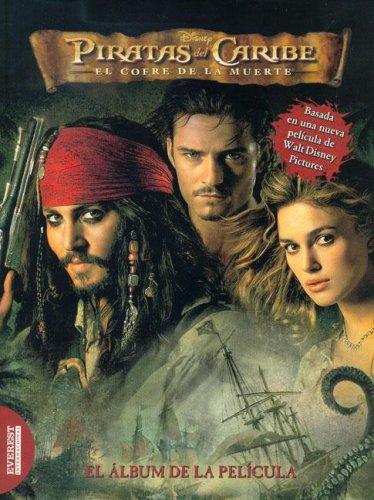 El Album de la Pelicula (Piratas del Caribe: El Cofre de la Muerte) (Spanish Edition) (Piratas Del Caribe El Cofre De La Muerte)