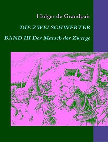 Die Zwei Schwerter, Band 3: Der Marsch der Zwerge