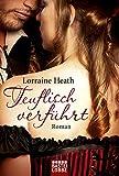 Teuflisch verführt: Roman (Historische Liebesromane. Bastei Lübbe Taschenbücher)