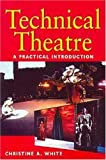 Technical Theatre, Christine A. White, 0340762128