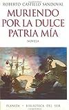 img - for Muriendo por la dulce patria m a (Biblioteca del sur) (Spanish Edition) book / textbook / text book