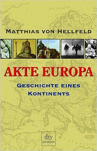 Akte Europa Hellfeld Matthias Von 9783423245548 Amazon Com Books