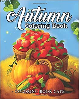 amazon com autumn coloring book a coloring book for adults