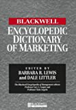 The Blackwell Encyclopedic Dictionary of Marketing, Narnara Lewis, 1557869391