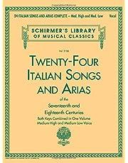 24 Italian Songs & Arias Complete: Medium High and Medium Low Voice