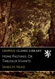 img - for Home Pastimes: Or Tableaux Vivants book / textbook / text book
