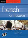 Fodor's French for Travelers (CD Package), Fodor's Travel Publications, Inc. Staff, 1400014875