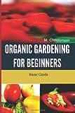 Organic Gardening for Beginners, M. Christensen, 1494918765