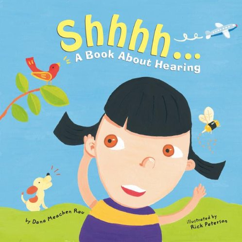 Shhhh...: A Book About Hearing (The Amazing Body: The Five Senses)