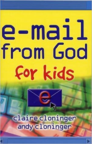 E-Mail from God for Kids: Claire Cloninger, Andy Cloninger