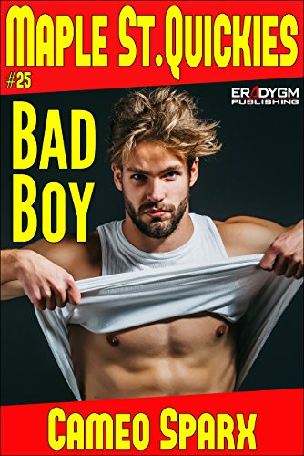 Bad Boy: Maple Street Quickie #25 (Maple Street Quickies)