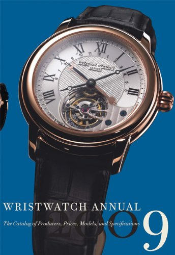 Wristwatch Annual 2009: The Catalog of Producers, Prices, Models, and Specifications ebook
