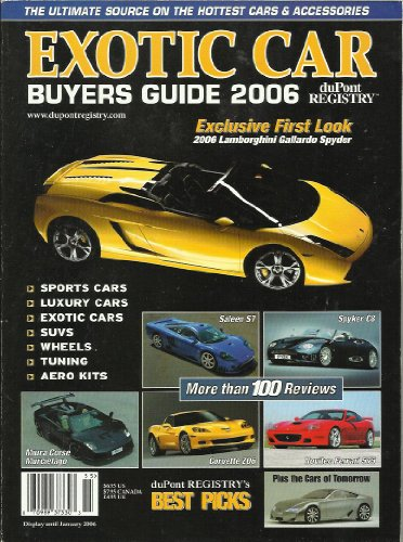 Dupont Registry Exotic Car Buyer's Guide 2006 Exclusive First Look 2006 Lamborghini Gallardo Spyder! Also Featuring Saleen S7, Spyker C8, Miura Corse Murcielago, and ()