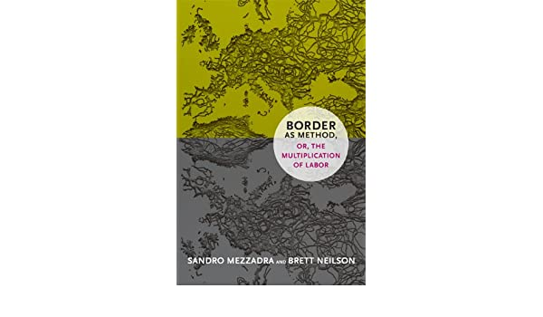 Border as Method, or, the Multiplication of Labor (a Social ...