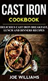 Product review for Cast Iron Cookbook: Delicious Cast Iron Breakfast, Lunch And Dinner Recipes