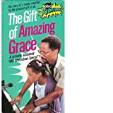 The Gift of Amazing Grace [VHS]