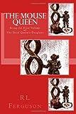 The Mouse Queen, R. L. Ferguson, 0615466796