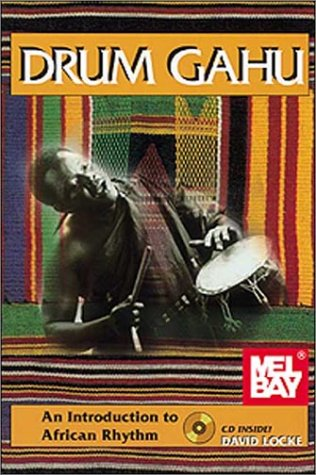 Drum Gahu: An Introduction To African Rhythm [With CD]