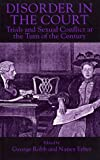 Disorder in the Court : Trials and Sexual Conflict at the Turn of the Century, , 0814775268