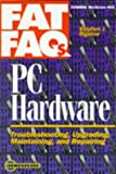 img - for PC Hardware FAT FAQs: PC Troubleshooting, Upgrading, Maintaining and Repairing book / textbook / text book