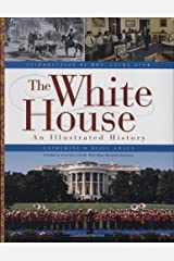 The White House: An Illustrated History Hardcover