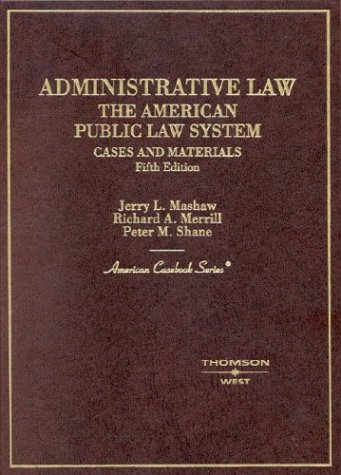 Administrative Law: The American Public Law System, Cases and Materials (American Casebook Series) -