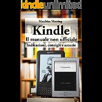 Kindle – il manuale non ufficiale. Indicazioni, consigli e astuzie