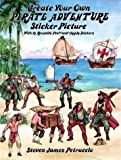 Create Your Own Pirate Adventure Sticker Picture, Steven James Petruccio, 0486284107