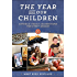 The Year & Our Children: Catholic Family Celebrations for Every Season