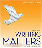 Writing Matters: A Handbook for Writing and Research (Comprehensive Edition with Exercises) (Composition)