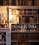 C. G. Jung: A Biography in Books