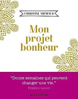 Mon projet bonheur, Michaud, Christine