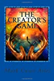 The Creator's Game, Mark Ailes, 1499185057