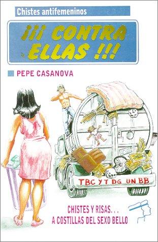 ¡Contra Ellas ! (Spanish Edition) - Casanova, Pepe