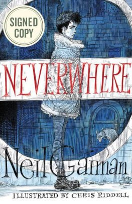 Neverwhere Illustrated Edition AUTOGRAPHED by Neil Gaiman (SIGNED EDITION)