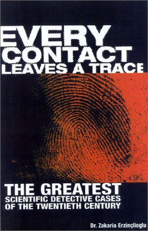 Every Contact Leaves a Trace : Scientific Detection in the Twentieth Century