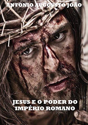 JESUS E O PODER DO IMPÉRIO ROMANO