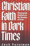 Christian Faith in Dark Times, Jack Forstman, 0664221580