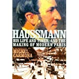 Haussmann: His Life and Times, and the Making of Modern Paris