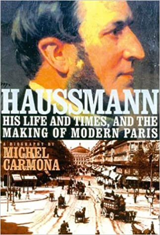 Amazon Haussmann His Life And Times And The Making Of Modern