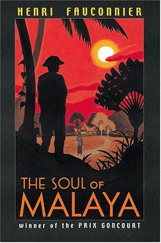 Soul of Malaya Henri Fauconnier