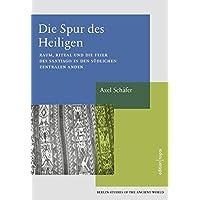Die Spuren des Heiligen: Raum, Ritual und die Feier des Santiago in den südlichen Zentralen Anden - Berlin Studies of the Ancient World 36