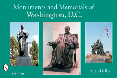 Monuments and Memorials of Washington, D.C. Paperback – July 1, 2007 Allan M Heller Schiffer Publishing 0764324187 998654