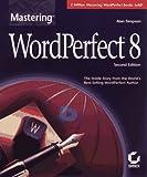 Mastering WordPerfect 8, Alan Simpson, 0782120881
