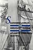 img - for Seafaring Labour: The Merchant Marine of Atlantic Canada, 1820-1914 book / textbook / text book