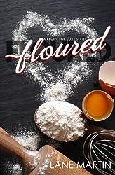 Floured (A Recipe for Love) (Volume 1)