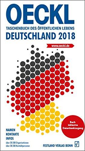 OECKL. Taschenbuch des Öffentlichen Lebens – Deutschland 2018 Buchausgabe: 67. Jahrgang Gebundenes Buch – 14. Dezember 2017 Brigitte Kuss Albert Oeckl Festland Verlag 3872241524