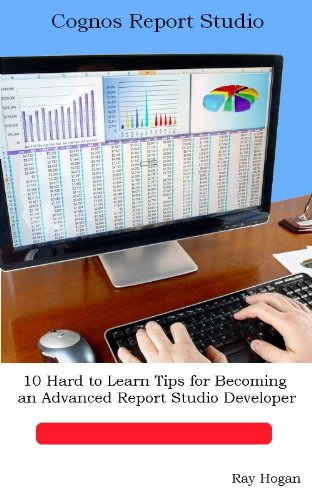 10 Hard to Learn Tips for Becoming an Advanced Report Studio Developer
