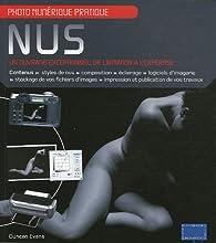 Nus : Un ouvrage exceptionnel de l'initiation à l'expertise par Duncan Evans