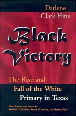 Kostenloser Download von PDF-Büchern Black Victory: The Rise and Fall of the White Primary in Texas PDF 0826214622 by Darlene Clark Hine,Darlene Clark =Hine